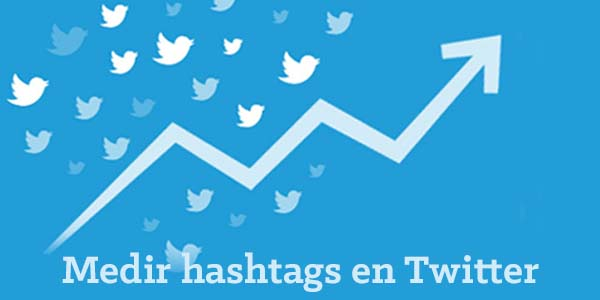 cómo medir hashtags en Twitter